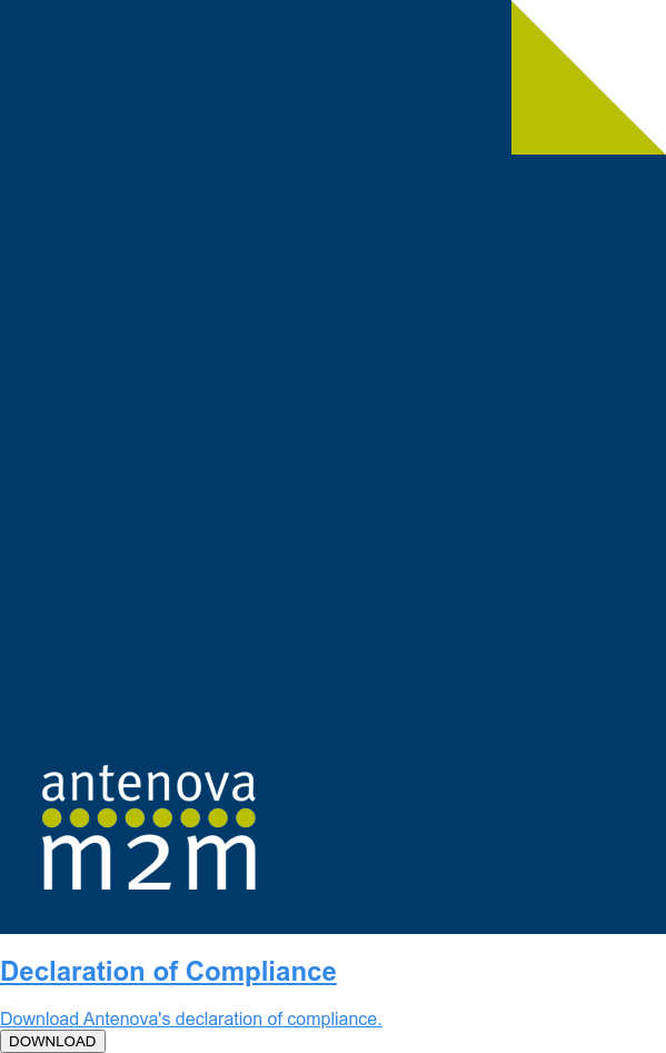 Declaration of Compliance  Download Antenova's declaration of compliance.  DOWNLOAD